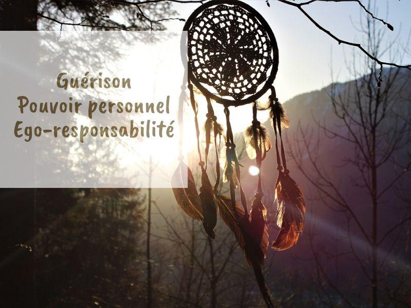 Chamanisme : guérison, pouvoir personnel, ego-responsabilité